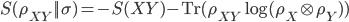 S(\rho_{XY}||\sigma) = - S(XY) - {\rm Tr}(\rho_{XY}\log(\rho_X\otimes\rho_Y))
