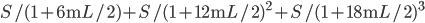 S/(1+6\rm{m}L/2) + S/(1+12\rm{m}L/2)^2 + S/(1+18\rm{m}L/2)^3