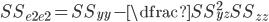 SS_{e2e2}=SS_{yy} - \dfrac{SS_{yz}^2}{SS_{zz}}