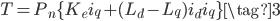 T = P_{n} \{K_{e} i_{q} + (L_{d} - L_{q}) i_{d} i_{q} \} \tag{3}