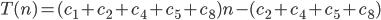 T(n) = (c_1 + c_2 + c_4 + c_5 + c_8)n - (c_2 + c_4 + c_5 + c_8)