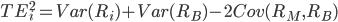 TE^2_{i} = Var(R_{i}) + Var(R_{B}) - 2 Cov(R_{M} , R_{B} )