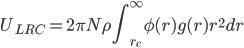 U_{LRC} = 2 \pi N \rho \displaystyle \int_{r_c}^{\infty} \phi(r) g(r) r^2 dr