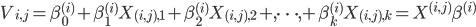 V_{i,j} = \beta_{0}^{(i)} + \beta_{1}^{(i)} X_{(i,j),1} +\beta_{2}^{(i)} X_{(i,j),2} +,\cdots ,+\beta_{k}^{(i)} X_{(i,j),k}= X^{(i,j)}\beta^{(i)}