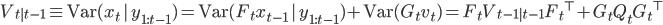 V_{t|t-1} \equiv {\rm Var}(x_{t} \, | \, y_{1:t-1}) = {\rm Var}(F_t x_{t-1} \, | \, y_{1:t-1}) + {\rm Var}(G_t v_t) = F_t V_{t-1|t-1} {F_t}^{\top} + G_t Q_t {G_t}^{\top}