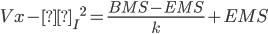 Vx - {σ _ {I}} ^ 2 = \frac{BMS - EMS}{k} + EMS