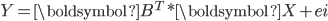 Y =  \boldsymbol{B} ^ T*\boldsymbol{X} + ei