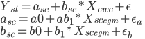 Y_{st} = a_{sc} +b_{sc}*X_{cwc} + \epsilon \\ a_{sc} = a0 + ab_{1} * X_{sc_{cgm}}+\epsilon_{a}\\ b_{sc} = b0 + b_{1} * X_{sc_{cgm}} +\epsilon_{b}