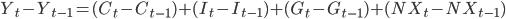 Y_t-Y_{t-1} = (C_t-C_{t-1}) + (I_t-I_{t-1}) + (G_t-G_{t-1}) + (NX_t-NX_{t-1})