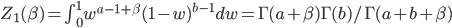 Z_1(\beta) = \int_{0}^{1} w^{a - 1 + \beta} (1-w)^{b - 1} dw = \Gamma(a + \beta) \Gamma(b) / \Gamma(a + b + \beta)