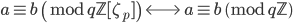 a \equiv b \pmod{q\mathbb{Z}[\zeta_p]} \; \Longleftrightarrow \; a \equiv b \pmod{q\mathbb{Z}}
