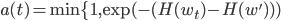 a(t) = \min \{ 1, \exp(-(H(w_t) - H(w')))