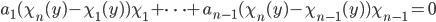 a_1 (\chi_{n}(y) - \chi_1(y) ) \chi_1 + \cdots + a_{n-1} ( \chi_{n}(y) - \chi_{n-1}(y) ) \chi_{n-1} = 0