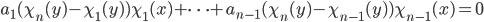 a_1 (\chi_{n}(y) - \chi_1(y) ) \chi_1(x) + \cdots + a_{n-1} ( \chi_{n}(y) - \chi_{n-1}(y) ) \chi_{n-1}(x) = 0
