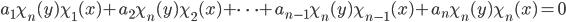 a_1 \chi_{n}(y) \chi_1(x) + a_2 \chi_{n}(y) \chi_2(x) + \cdots + a_{n-1} \chi_{n}(y) \chi_{n-1}(x) + a_{n} \chi_{n}(y) \chi_{n}(x) = 0