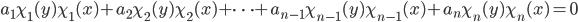 a_1 \chi_1(y) \chi_1(x) + a_2 \chi_2(y) \chi_2(x) + \cdots + a_{n-1} \chi_{n-1}(y) \chi_{n-1}(x) + a_{n} \chi_{n}(y) \chi_{n}(x) = 0