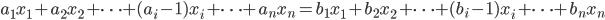 a_1 x_1 + a_2 x_2 + \cdots + (a_i - 1) x_i + \cdots + a_n x_n = b_1 x_1 + b_2 x_2 + \cdots + (b_i - 1) x_i + \cdots + b_n x_n