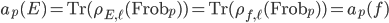 a_p(E) = \operatorname{Tr}( \rho_{E, \ell}(\operatorname{Frob}_p) ) = \operatorname{Tr}( \rho_{f, \ell}(\operatorname{Frob}_p) ) = a_p(f)