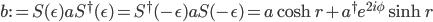 b := S(\epsilon)aS^\dagger(\epsilon) = S^\dagger(-\epsilon)aS(-\epsilon) = a\cosh r + a^\dagger e^{2i\phi}\sinh r
