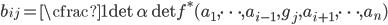b_{ij} = \cfrac{1}{\det \alpha} \det f^*(a_{1}, \cdots, a_{i-1}, g_j, a_{i+1}, \cdots, a_{n})