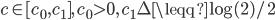 c \in [c_0, c_1], \, c_0 > 0, \, c_1 \Delta \leqq \log(2)/2