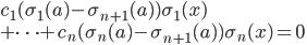 c_1(\sigma_1(a) - \sigma_{n+1}(a))\sigma_1(x) \\+ \cdots + c_n(\sigma_{n}(a) - \sigma_{n+1}(a) )\sigma_{n}(x) = 0