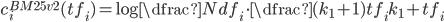 c_i^{BM25v2} (tf_i) = \log \dfrac{N}{df_i} \cdot \dfrac{(k_1 + 1) tf_i}{k_1 + tf_i}