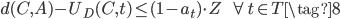 d(C, A) - U_D(C, t) \leq (1-a_t)\cdot Z \;\;\;\; \forall t \in T \tag{8}