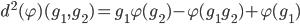 d^{2}(\varphi)(g_1, g_2) = g_1 \varphi(g_2) - \varphi(g_1 g_2 ) + \varphi(g_1)