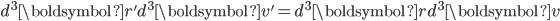 d^3\boldsymbol{r'}d^3\boldsymbol{v'}=d^3\boldsymbol{r}d^3\boldsymbol{v}