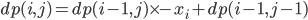 dp(i,j) = dp(i-1,j) \times -x_i + dp(i-1,j-1)