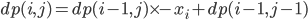 dp(i,j) = dp(i-1,j)\times -x_i + dp(i-1,j-1)