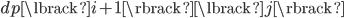 dp\lbrack i+1\rbrack\lbrack j\rbrack