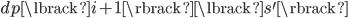 dp\lbrack i+1\rbrack\lbrack s^{\prime}\rbrack