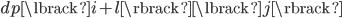 dp\lbrack i+l \rbrack\lbrack j \rbrack