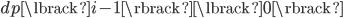 dp\lbrack i-1 \rbrack\lbrack 0 \rbrack