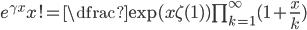 e^{\gamma x}x!=\dfrac{\exp (x\zeta (1))}{\prod_{k=1}^{\infty } (1+\frac{x}{k})}