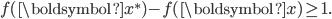 f(\boldsymbol{x^{\ast}}) - f(\boldsymbol{x}) \geq 1.