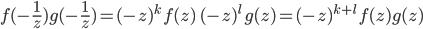 f(-\frac{1}{z})g(-\frac{1}{z}) = (-z)^k \, f(z)\; (-z)^{l} \, g(z) = (-z)^{k+l} \, f(z)g(z)