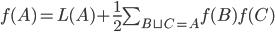f(A) = L(A) + \frac12 \sum_{B\sqcup C=A} f(B) f(C)