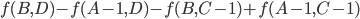 f(B, D) - f(A-1, D) - f(B, C-1) + f(A-1, C-1)