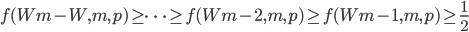 f(Wm-W, m, p) \ge \cdots \ge f(Wm-2, m, p) \ge f(Wm-1, m, p) \ge \frac{1}{2}