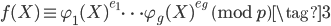 f(X) \equiv \varphi_1(X)^{e_1} \cdots \varphi_g(X)^{e_g} \pmod{p} \tag{3}