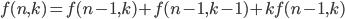 f(n, k) = f(n-1, k) + f(n-1, k-1) + k f(n-1, k)