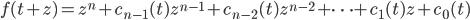 f(t+z) = z^n + c_{n-1}(t) z^{n-1} + c_{n-2}(t) z^{n-2} + \cdots + c_{1}(t) z + c_{0}(t)