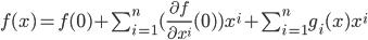 f(x) = f(0) + \sum_{i=1}^n (\frac{\partial f}{\partial x^i}(0))x^i + \sum_{i=1}^n g_i(x)x^i