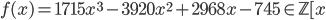 f(x)=1715x^3-3920x^2+2968x-745\in \mathbb{Z}[x