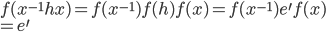 f(x^{-1}hx) = f(x^{-1}) f(h) f(x) = f(x^{-1}) e^{\prime} f(x)\\ = e^{\prime}