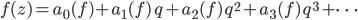 f(z) = a_0(f) + a_1(f) \,q + a_2(f) \,q^2 + a_3(f) \,q^3 + \cdots