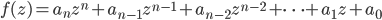 f(z) = a_n z^n + a_{n-1} z^{n-1} + a_{n-2} z^{n-2} + \cdots + a_1 z + a_0